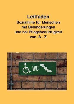 Leitfaden Sozialhilfe für Menschen mit Behinderungen und bei Pflegebedürftigkeit von A-Z von AG TuWas