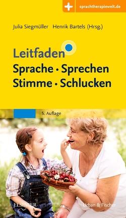 Leitfaden Sprache Sprechen Stimme Schlucken von Bartels,  Hendrik, Siegmüller,  Julia