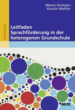 Leitfaden Sprachförderung in der heterogenen Grundschule von Krempin,  Maren, Mehler,  Kerstin