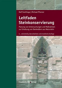 Leitfaden Steinkonservierung. von Pfanner,  Michael, Snethlage,  Rolf