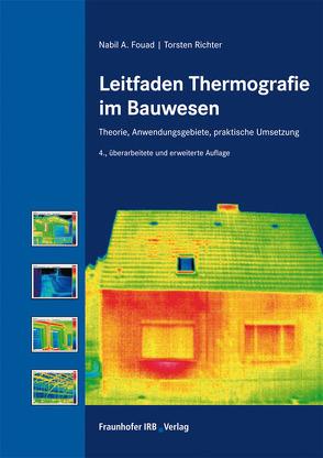 Leitfaden Thermografie im Bauwesen. von Fouad,  Nabil A., Richter,  Torsten