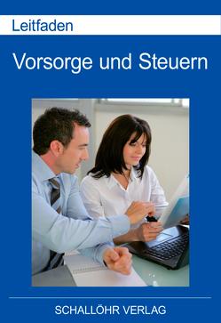 Leitfaden Vorsorge und Steuern von Schallöhr,  Knut M