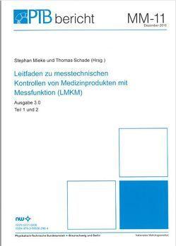 Leitfaden zu messtechnischen Kontrollen von Medizinprodukten mit Messfunktion (LMKM) von Mieke,  St., Schade,  Th.
