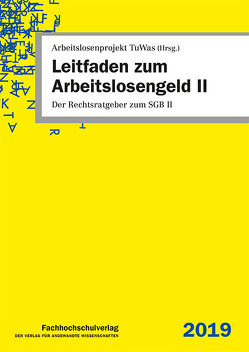 Leitfaden zum Arbeitslosengeld II von Arbeitslosenprojekt TuWas, Geiger,  Udo, Stascheit,  Ulrich, Winkler,  Ute