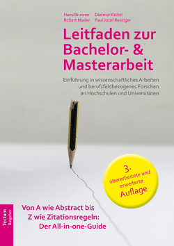 Leitfaden zur Bachelor- und Masterarbeit von Brunner,  Hans, Knitel,  Dietmar, Mader,  Robert, Resinger,  Paul Josef