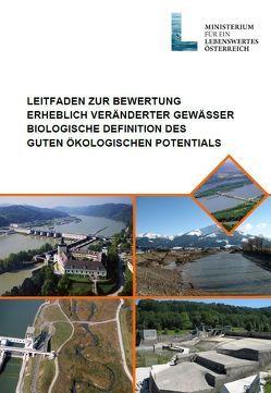 Leitfaden zur Bewertung erheblich veränderter Gewässer von Fenz,  R., Haunschmid,  R, Mauthner-Weber,  R