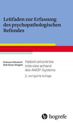 Leitfaden zur Erfassung des psychopathologischen Befundes von Fähndrich,  Erdmann, Stieglitz,  Rolf-Dieter