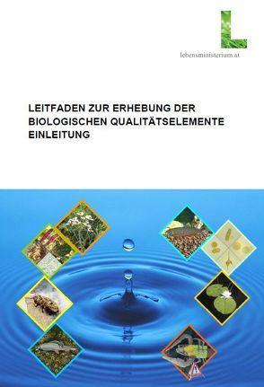 Leitfaden zur Erhebung der biologischen Qualitätselemente von Hasieber,  F, Mauthner-Weber,  R, Ofenböck,  G, Wagner,  F H