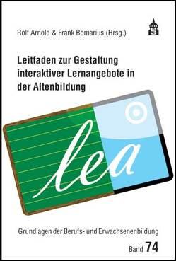 Leitfaden zur Gestaltung interaktiver Lernangebote in der Altenbildung von Arnold,  Rolf, Bomarius,  Frank