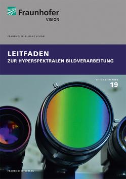 Leitfaden zur hyperspektralen Bildverarbeitung. von Sackewitz,  Michael