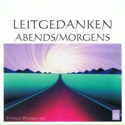 Leitgedanken morgens/abends von Wessbecher,  Harald