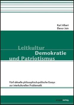 Leitkultur, Demokratie und Patriotismus von Albert,  Karl, Jain,  Elenor