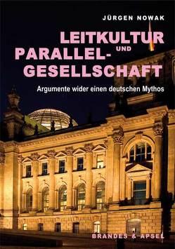 Leitkultur und Parallelgesellschaft von John,  Barbara, Nowak,  Jürgen