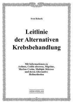 Leitlinie der Alternativen Krebsbehandlung von Rohark,  Sven