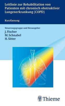 Leitlinie Rehabilitation von Patienten m. chroni obstrukt. Lungenerkrankungen von Fischer,  Jürgen, Schnabel,  Meik, Sitter,  Helmut