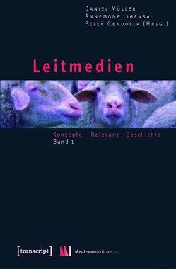 Leitmedien von Gendolla,  Peter, Ligensa,  Annemone, Mueller,  Daniel