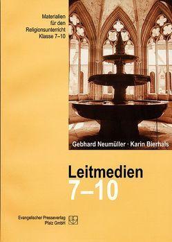 Leitmedien 7-10 von Bierhals,  Karin, Neumüller,  Gebhard