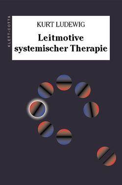 Leitmotive systemischer Therapie von Ludewig,  Kurt