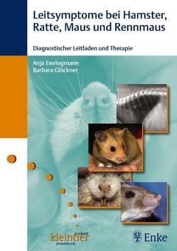 Leitsymptome bei Hamster, Ratte, Maus und Rennmaus von Ewringmann,  Anja, Glöckner,  Barbara