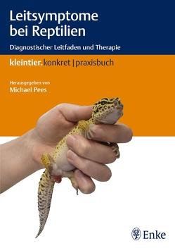 Leitsymptome bei Reptilien von Marschang,  Rachel, Mutschmann,  Frank, Neul,  Annkatrin, Pees,  Michael, Plenz,  Bastian