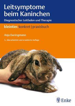 Leitsymptome beim Kaninchen von Ewringmann,  Anja