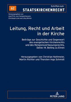 Leitung, Recht und Arbeit in der Kirche von Nottmeier,  Christian, Richter,  Martin, Schmidt,  Thorsten Ingo