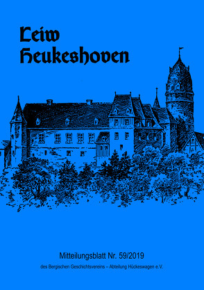 Leiw Heukeshoven. Mitteilungsblatt Nr. 59/2019 des Bergischen Geschichtsvereins – Abteilung Hückeswagen e.V.