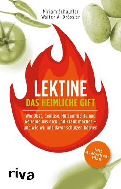 Lektine – das heimliche Gift von Drössler,  Walter A., Schaufler,  Miriam