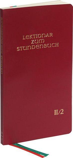 Lektionar zum Stundenbuch II/2 Die Feier des Stundengebetes – Lektionar. Zweite Jahresreihe