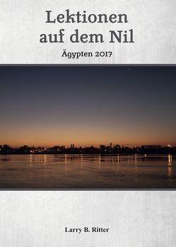 Lektionen auf dem Nil von Ritter,  Larry B.