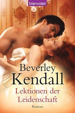 Lektionen der Leidenschaft von Kendall,  Beverley, Nickel,  Jutta