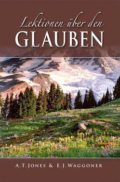Lektionen über den Glauben von White,  Ellen Gould Harmon