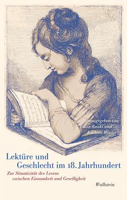Lektüre und Geschlecht im 18. Jahrhundert von Banki,  Luisa, Wittler,  Kathrin