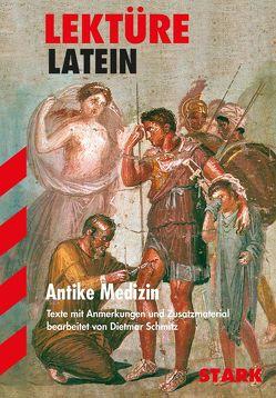 Lektüre Latein – Antike Medizin von Schmitz,  Dietmar