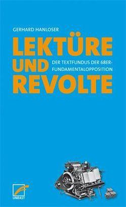 Lektüre & Revolte von Hanloser,  Gerhard