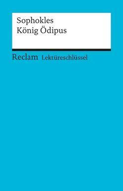Lektüreschlüssel zu Sophokles: König Ödipus von Pelster,  Theodor