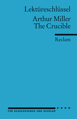 Lektüreschlüssel zu Arthur Miller: The Crucible von Williams,  Andrew