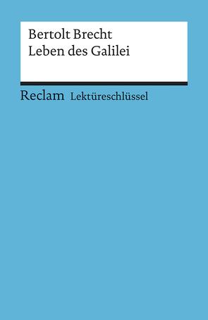 Lektüreschlüssel zu Bertolt Brecht: Leben des Galilei von Payrhuber,  Franz J