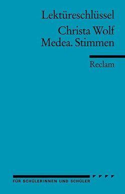 Lektüreschlüssel zu Christa Wolf: Medea. Stimmen von Mudrak,  Andreas