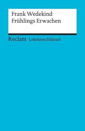 Lektüreschlüssel zu Frank Wedekind: Frühlings Erwachen von Neubauer,  Martin