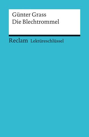 Lektüreschlüssel zu Günter Grass: Die Blechtrommel von Mudrak,  Andreas