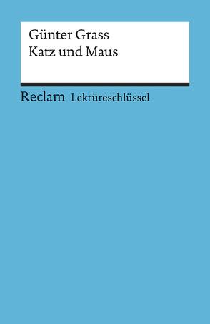 Lektüreschlüssel zu Günter Grass: Katz und Maus von Spreckelsen,  Wolfgang