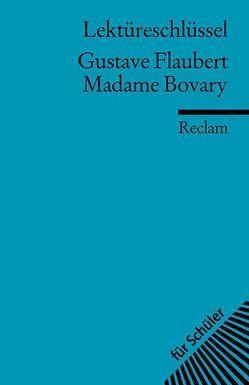 Lektüreschlüssel zu Gustave Flaubert: Madame Bovary von Degering,  Thomas