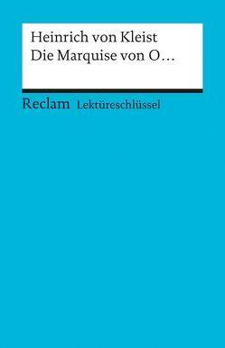 Lektüreschlüssel zu Heinrich von Kleist: Die Marquise von O. von Ogan,  Bernd