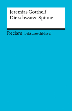 Lektüreschlüssel zu Jeremias Gotthelf: Die schwarze Spinne von Freund-Spork,  Walburga