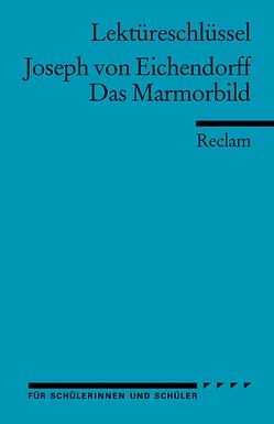 Lektüreschlüssel zu Joseph von Eichendorff: Das Marmorbild von Mudrak,  Andreas