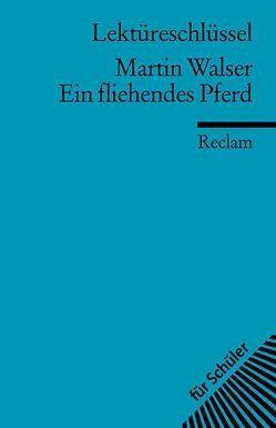 Lektüreschlüssel zu Martin Walser: Ein fliehendes Pferd von Kutzmutz,  Olaf