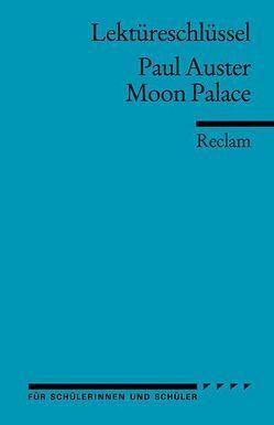 Lektüreschlüssel zu Paul Auster: Moon Palace von Geisen,  Herbert