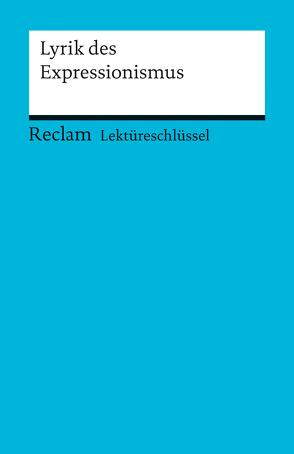 Lektüreschlüssel zur Lyrik des Expressionismus von Hanke,  Michael