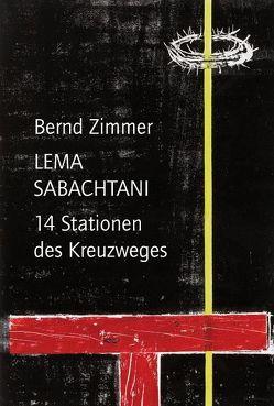 Lema Sabachtani – 14 Stationen des Kreuzwegs von Biser,  Eugen, Zimmer,  Bernd